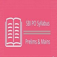 SBI PO Syllabus 2021 Download for Prelims & Mains Exam Pattern