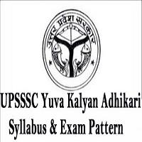 UPSSSC Yuva Kalyan Adhikari Syllabus 2021 - 2022 Check Exam Pattern